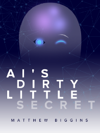 AI's Dirty Little Secret