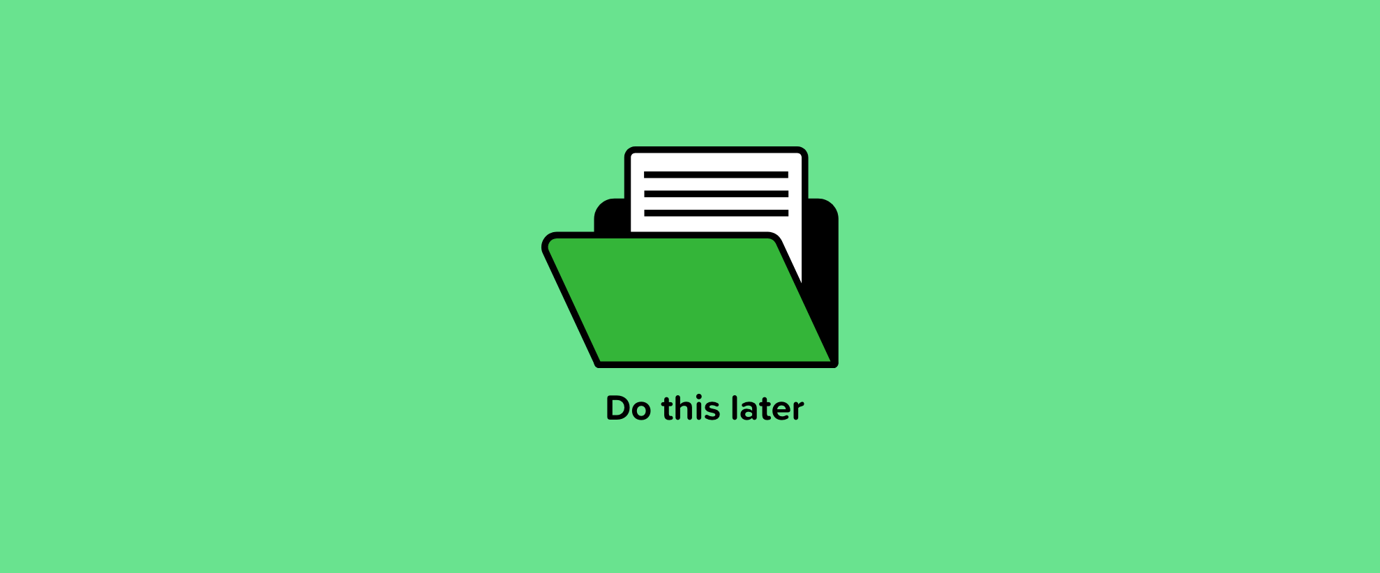 """Folder titled """"do this later"""""""