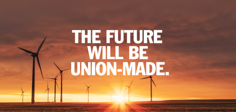"Picture of wind turbines against a sunset with the text ""the future will be union-made"""