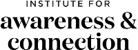 Institute for Awareness & Connection