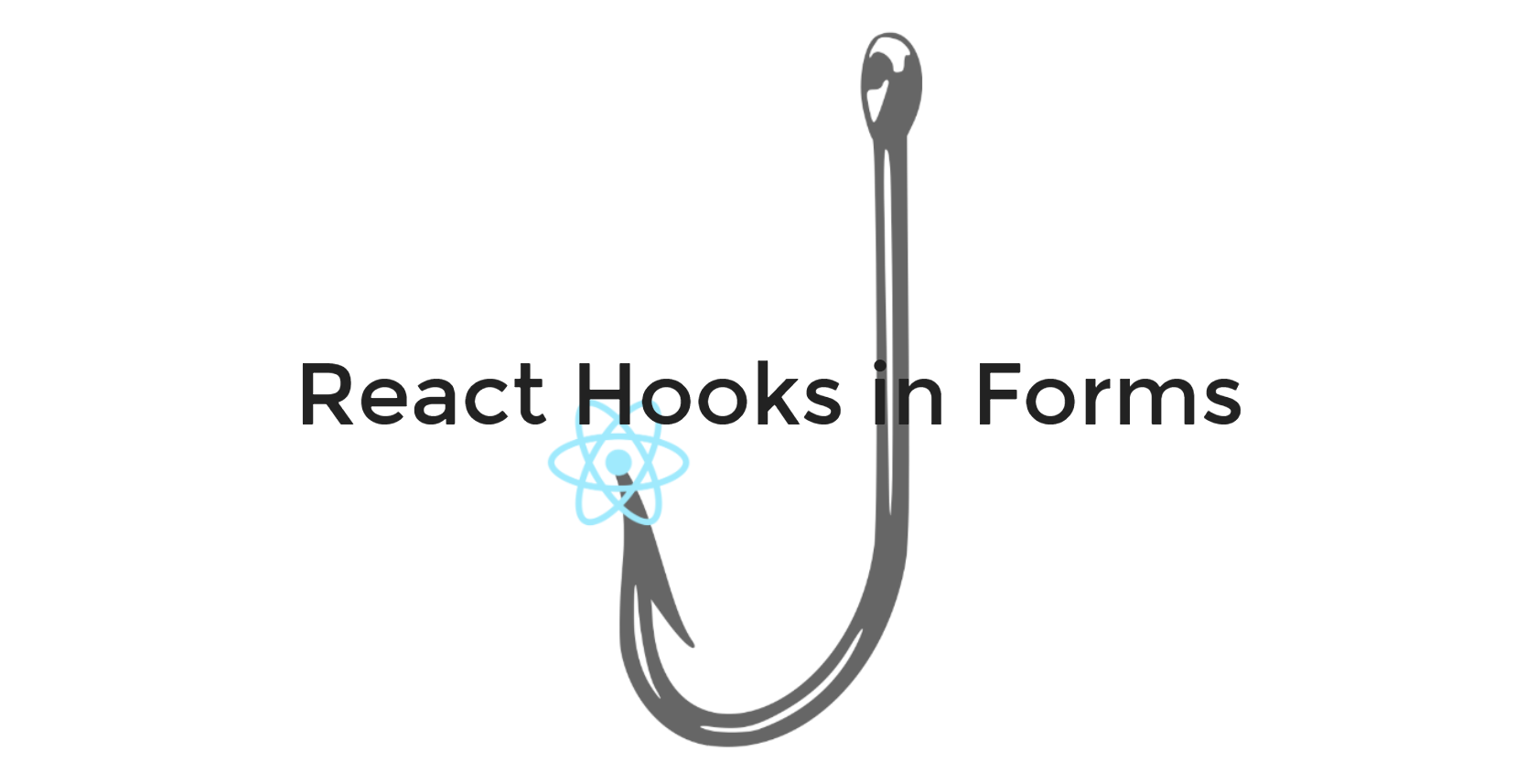 Using React Hooks To Create Awesome Forms - Rajat S - Medium