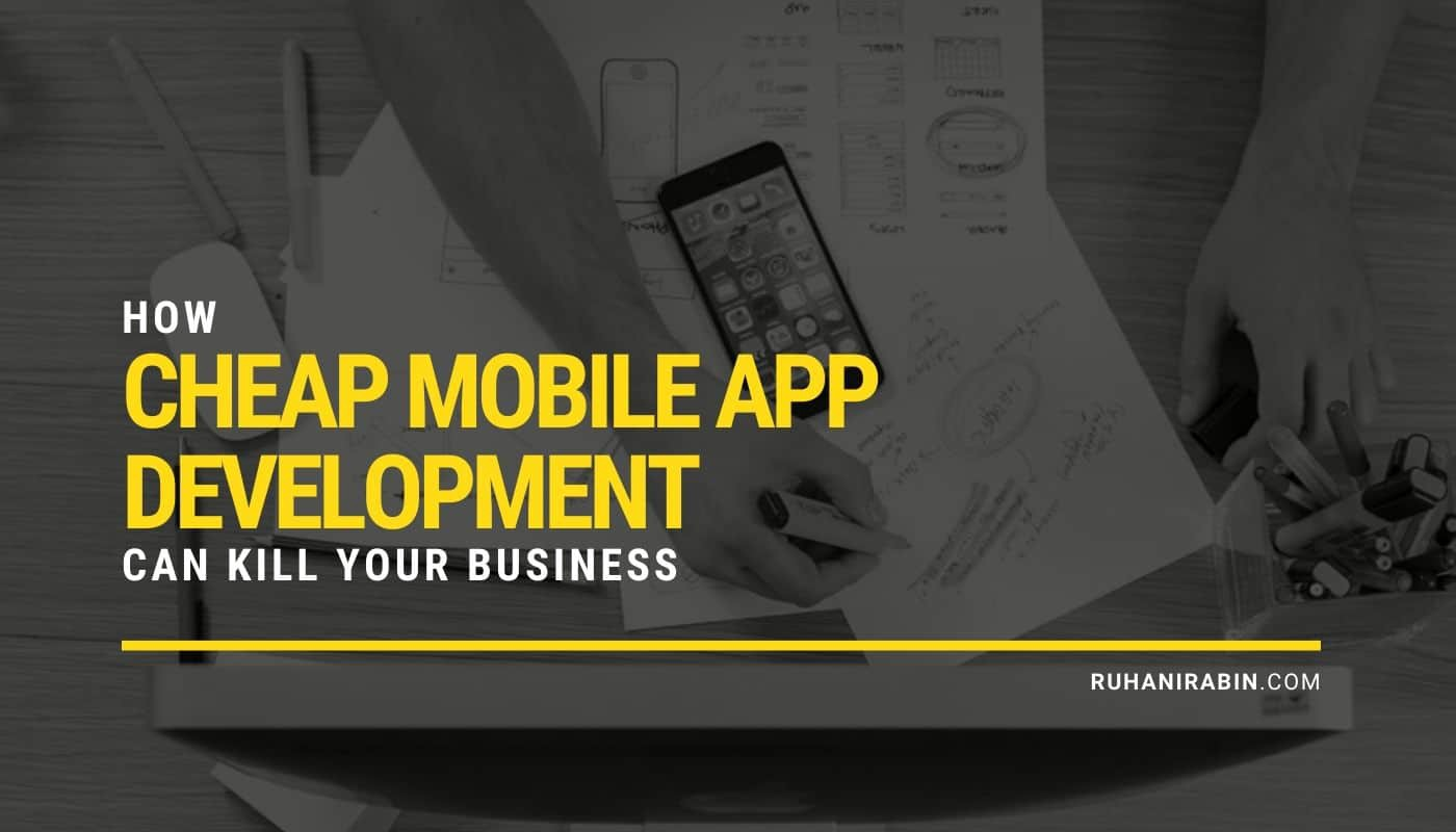How Cheap Mobile App Development Can Kill Your Business Featured Image