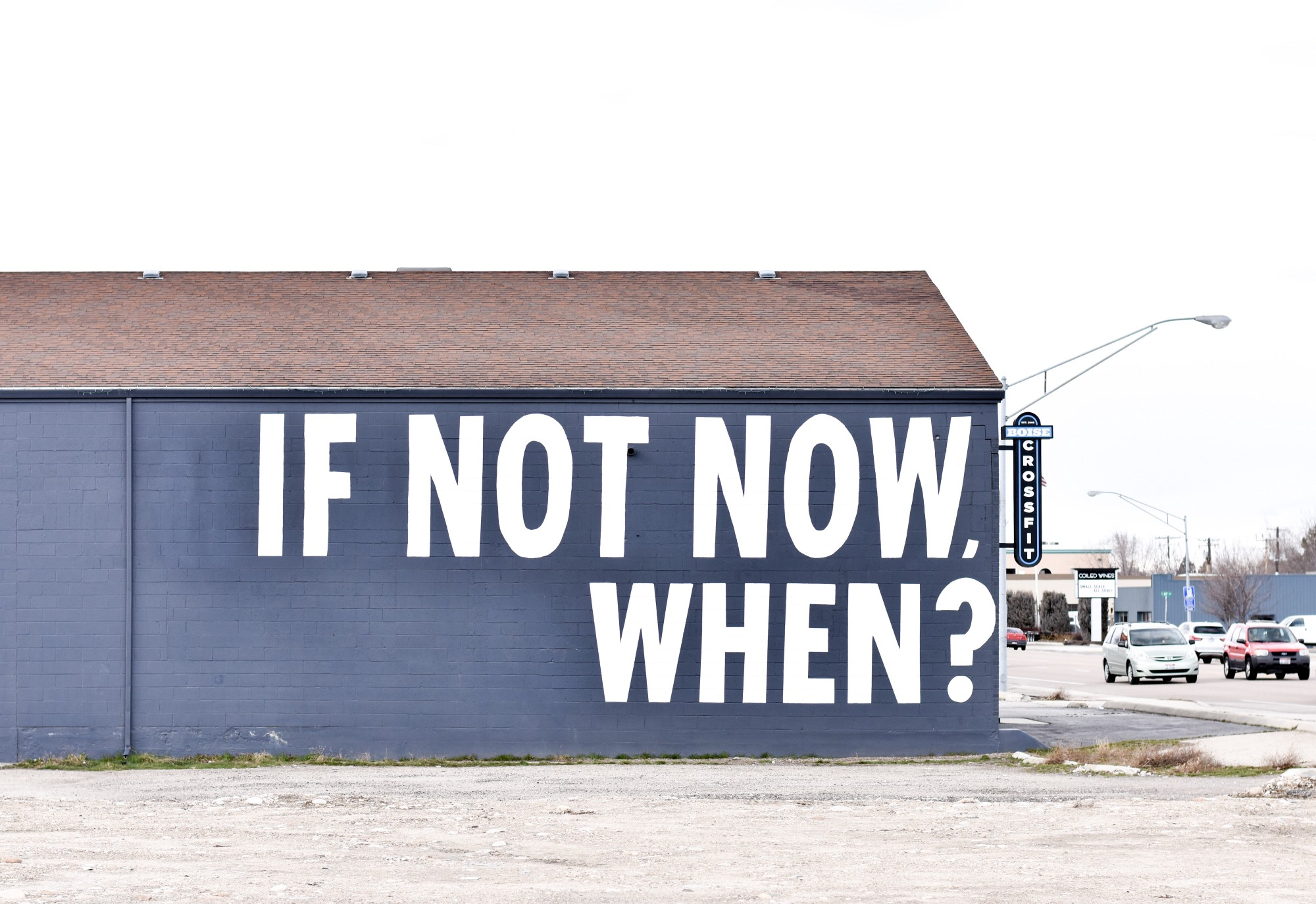 Side of building, says: If not now, when?