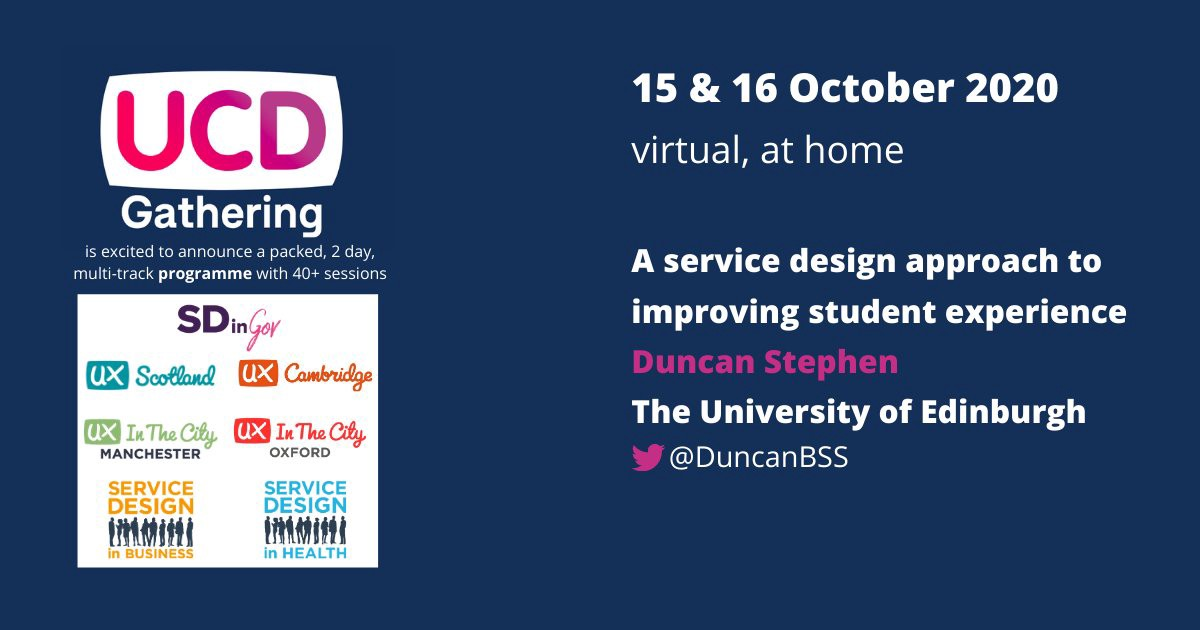 UCD Gathering—A service design approach to improving student experience—15 & 16 October 2020—virtual, at home