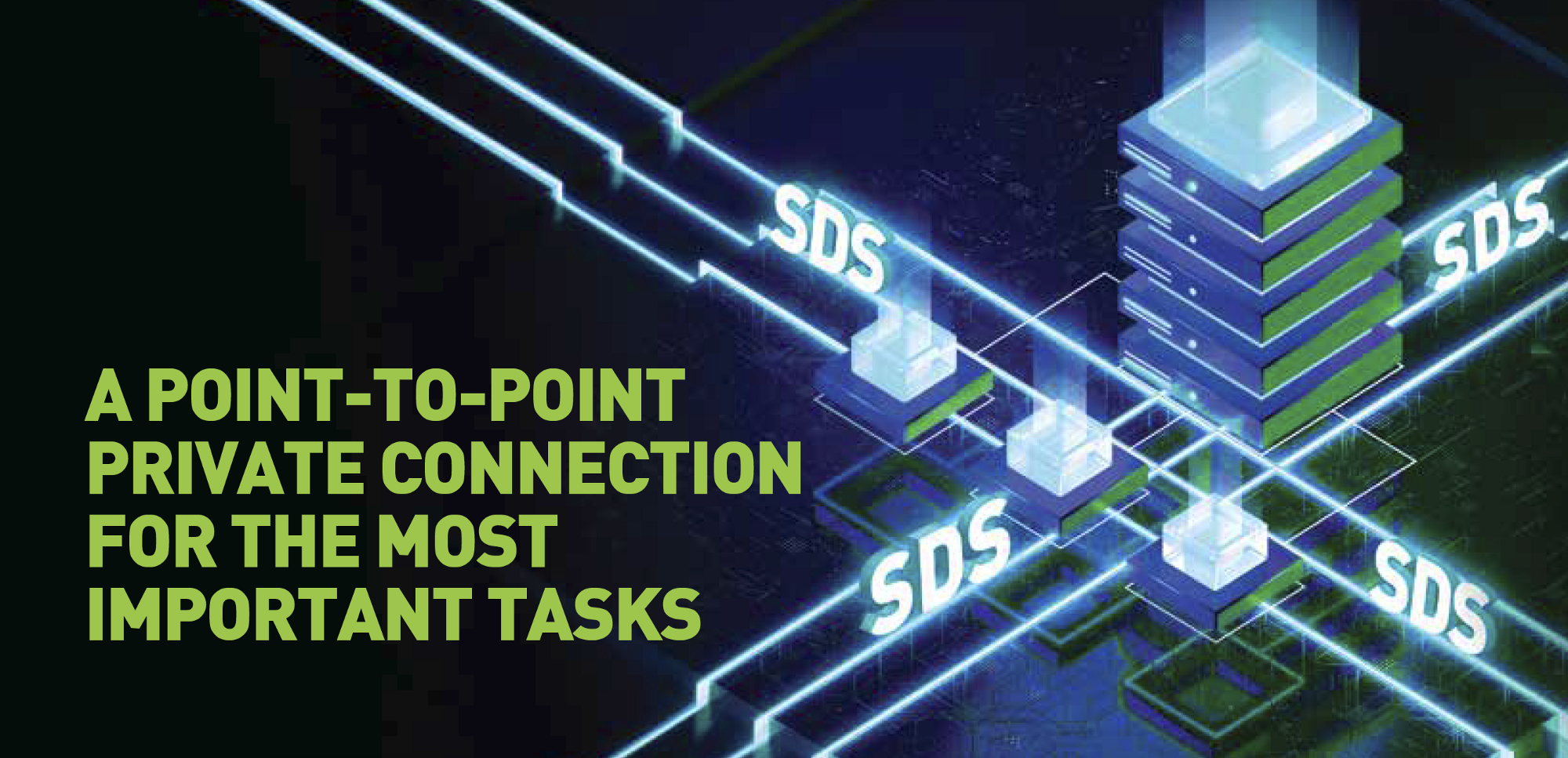 Point-To-Point Private Connection For The Most Important Tasks
