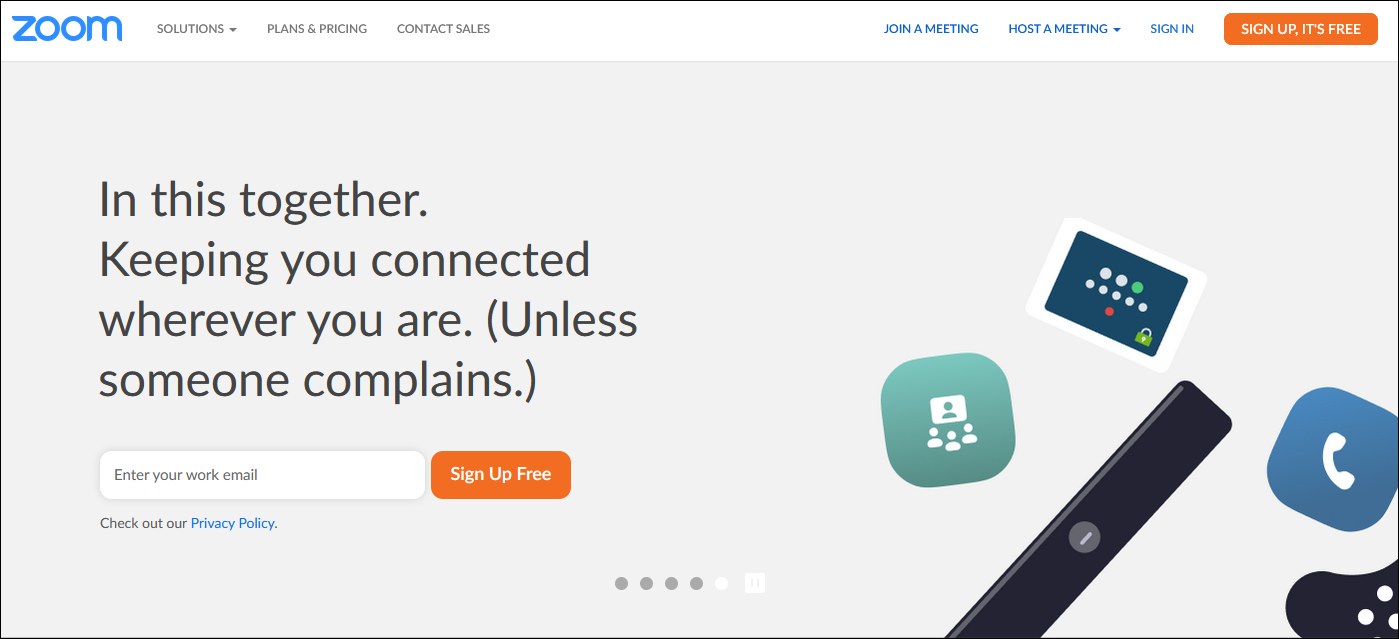 """Screenshot of Zoom homepage, modified to read """"Keeping you connected wherever you are, unless someone complains."""""""