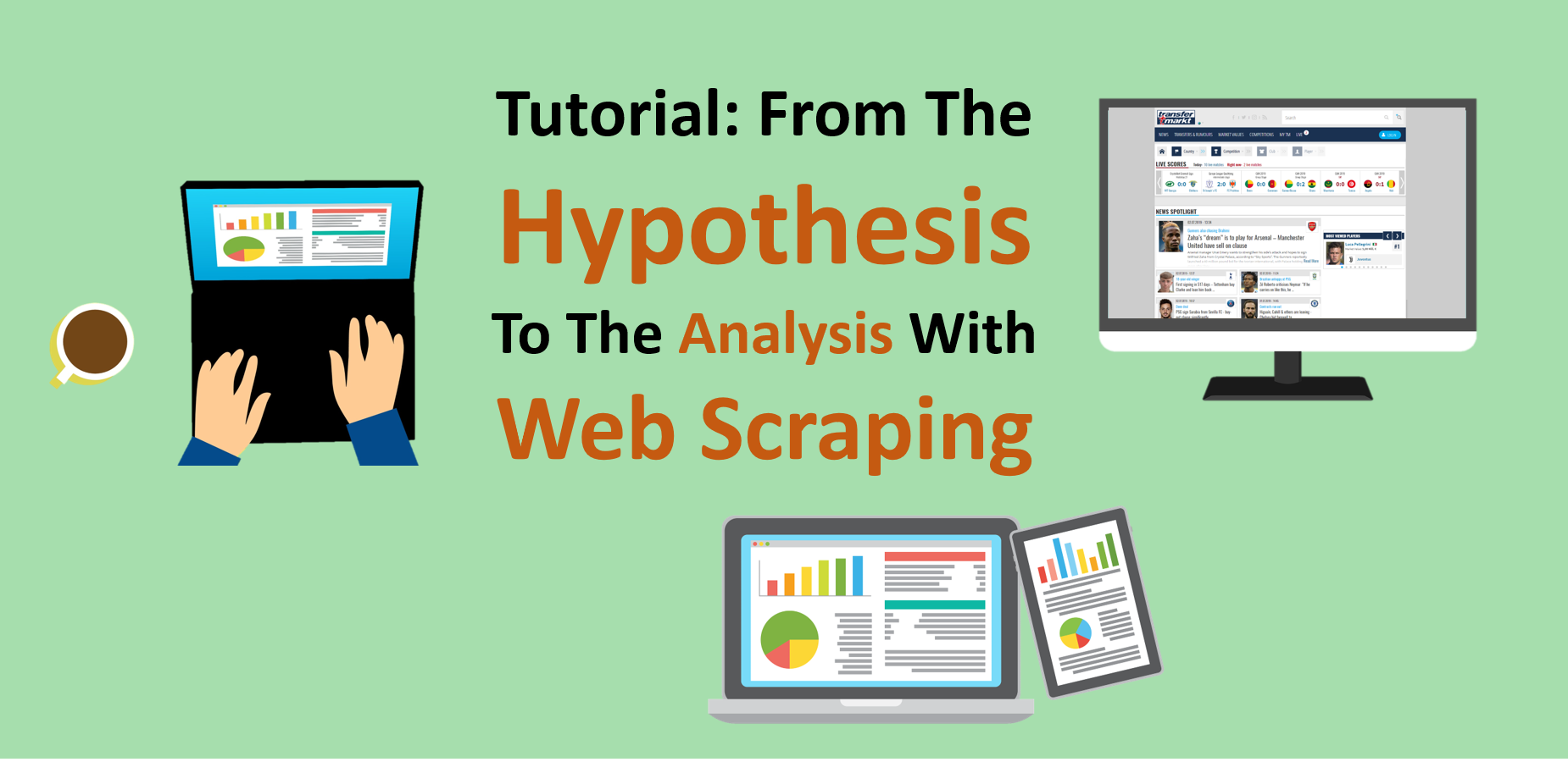 Tutorial: From The Hypothesis To The Analysis With Web Scraping