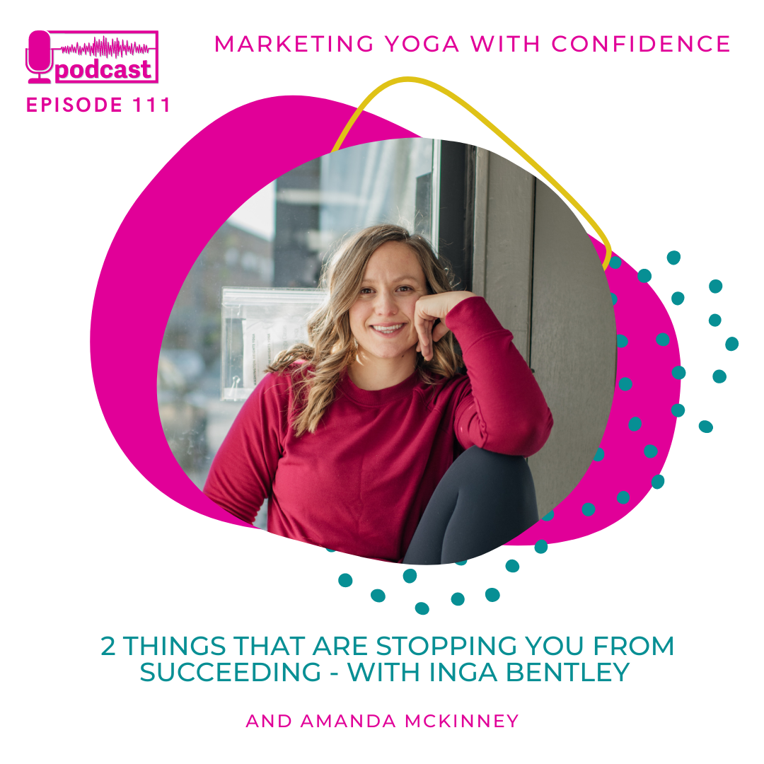 2 Things That Are Stopping You From Succeeding in Your Yoga Business