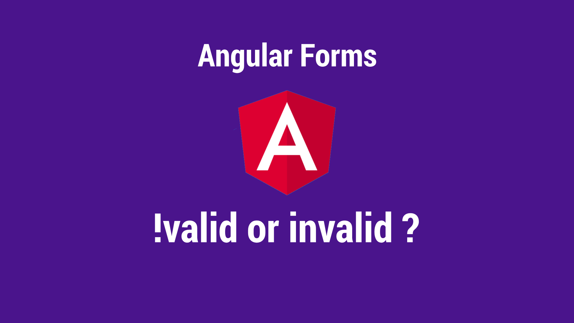 Valid and Invalid in Angular Forms - ITNEXT