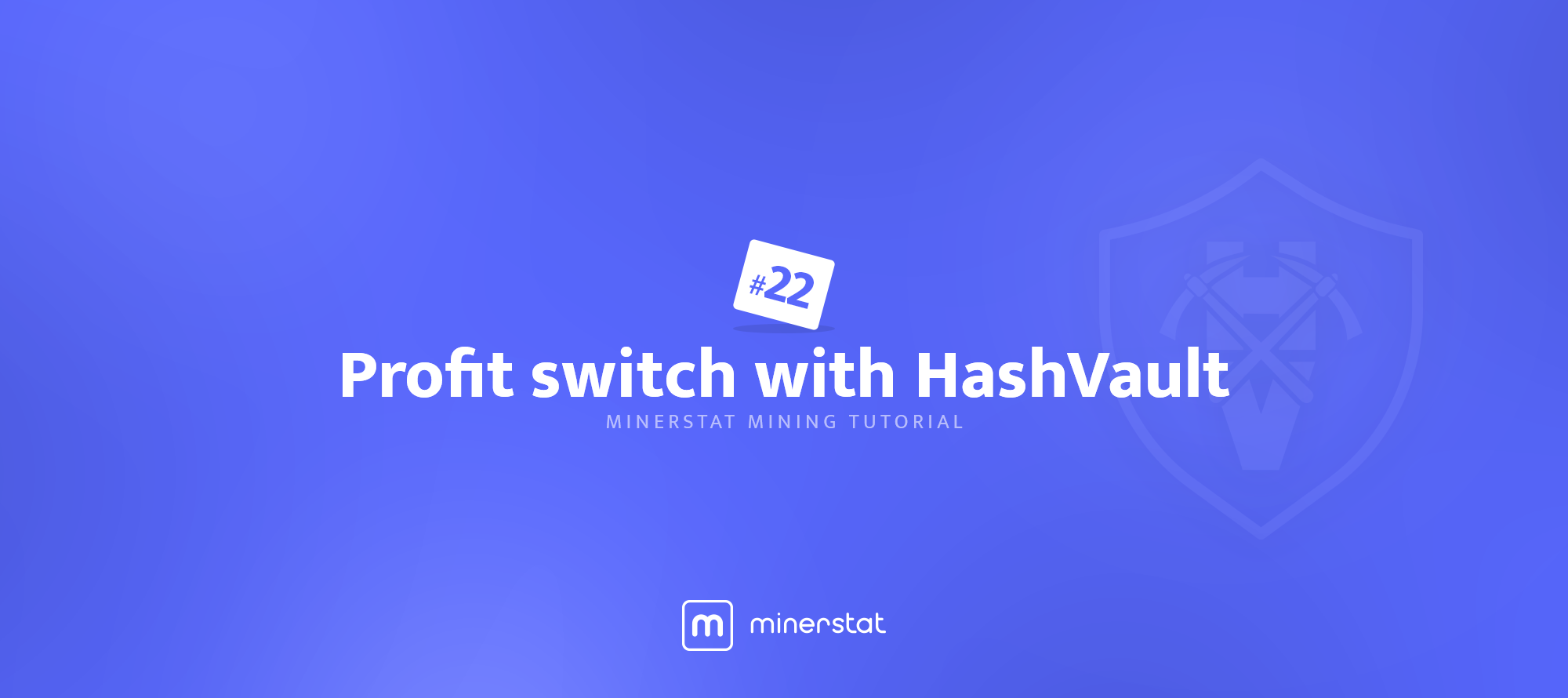 minerstat mining tutorial #22: Profit switch with HashVault