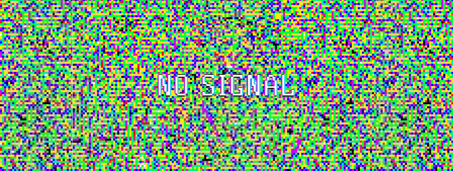 "colorful pixelization with text ""no signal"""