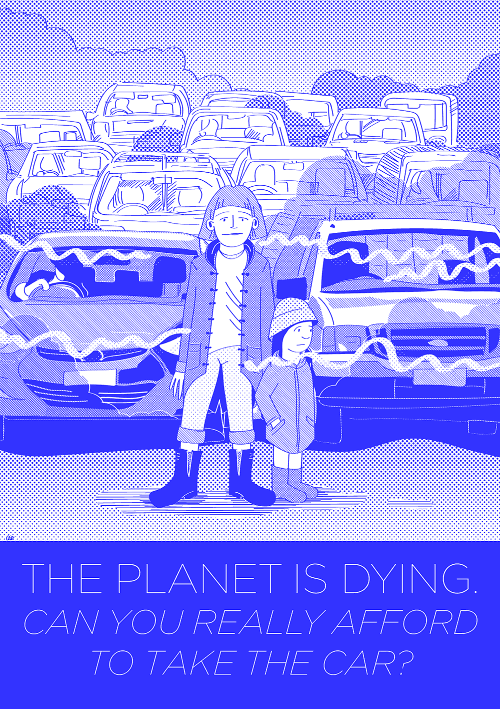 The planet is dying. Can you really afford to take the car?