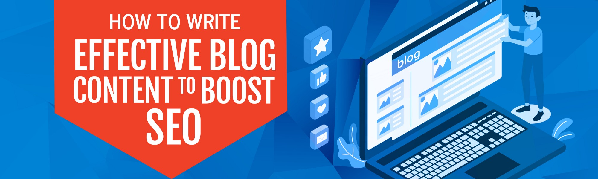 How to Write Effective Blog Content to Boost SEO