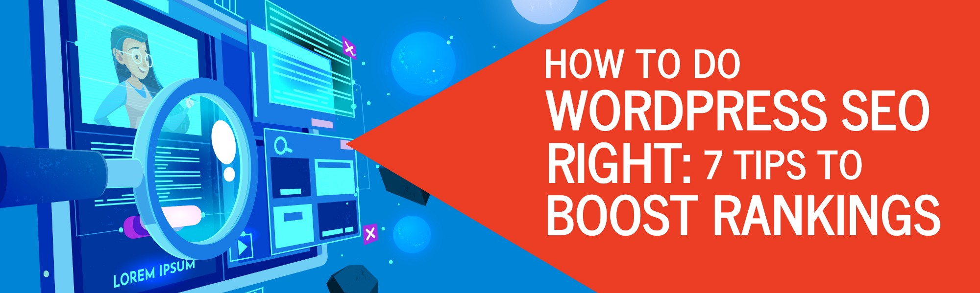 How to Do WordPress SEO Right: 7 Tips to Boost Rankings