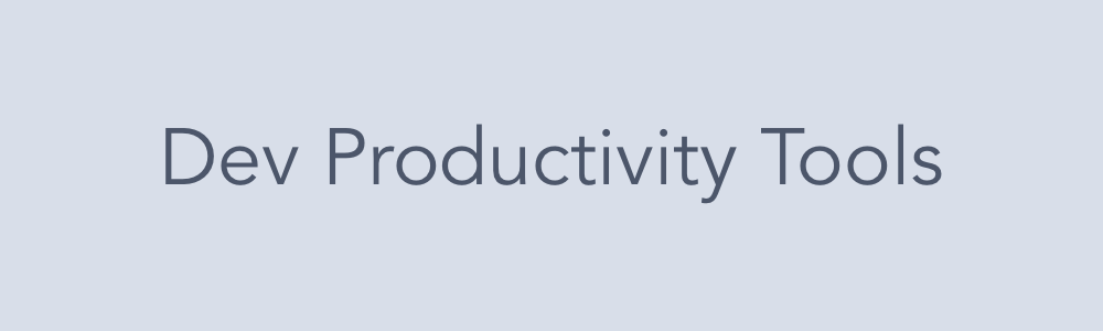 Here Are 5 Productivity Tools Every Developer Should Know
