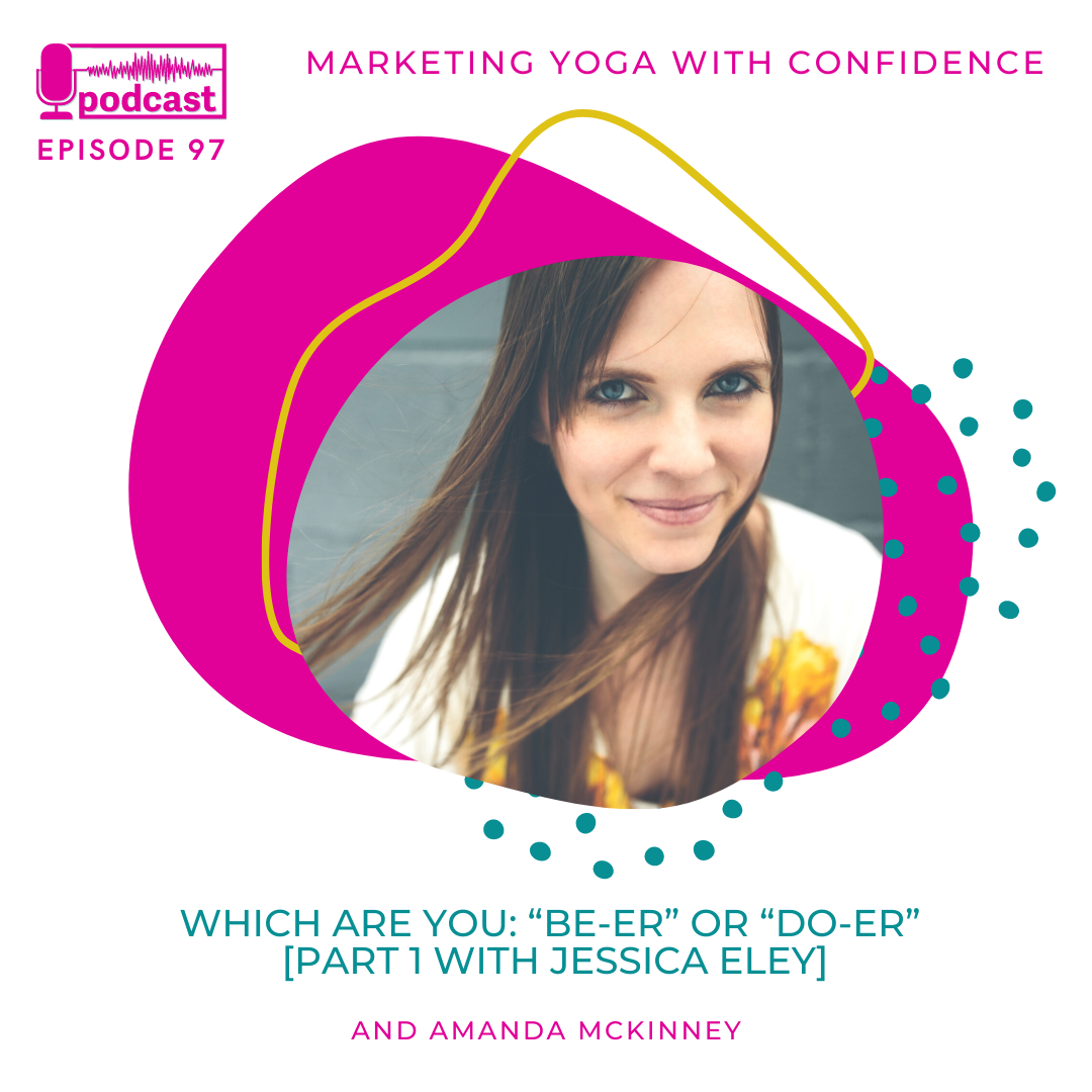 """Which are you: """"Be-er"""" or """"Do-er"""" [Part 1] with Jessica Eley"""