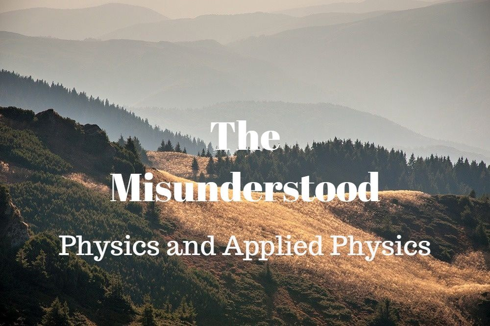 The Misunderstood : Physics and Applied Physics