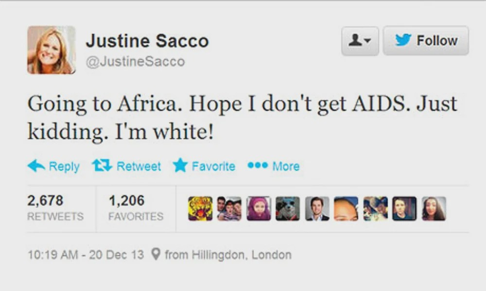 "Justice Sacco's racists tweet: "" Going to Africa. Hope i dont get AIDS. Just Kidding. I'm white!"""