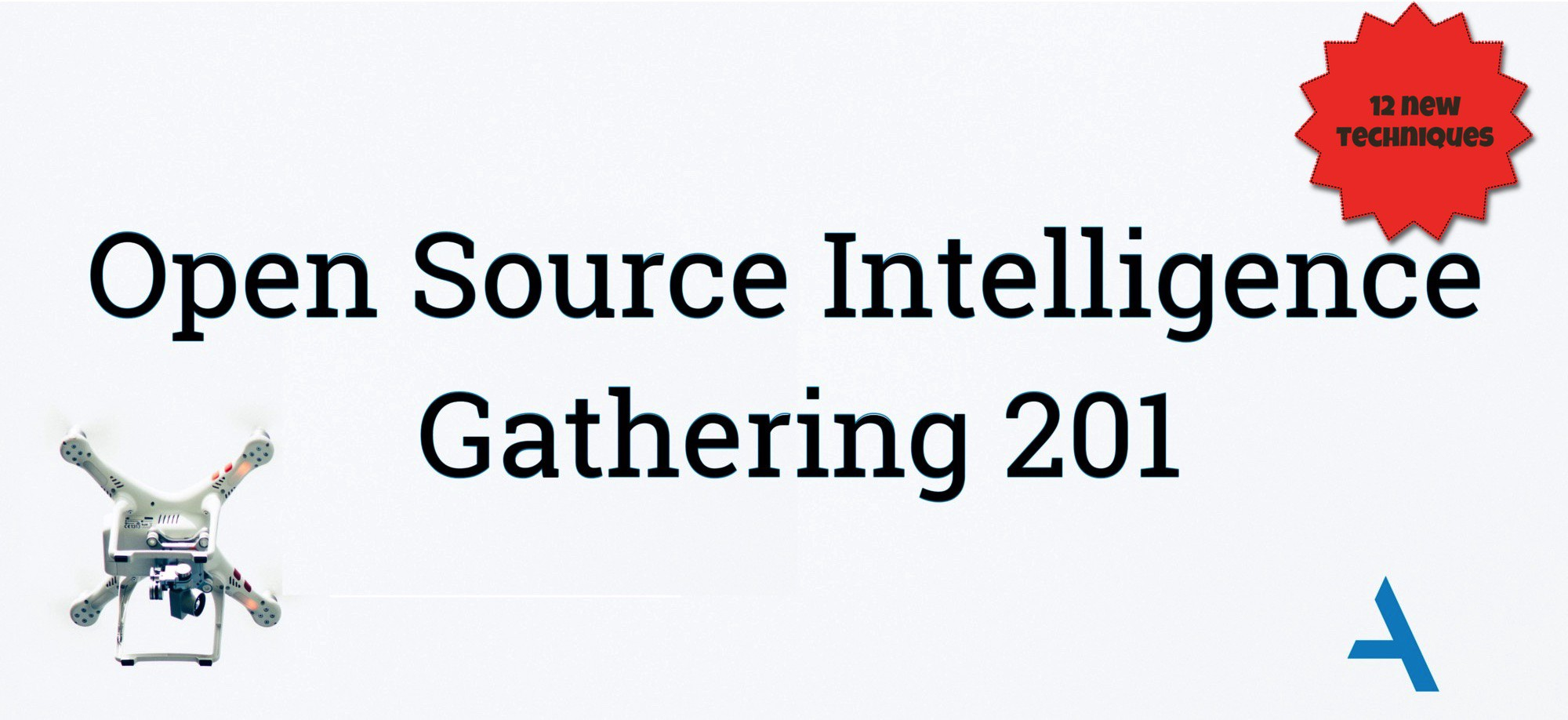 Open Source Intelligence Gathering 201 (Covering 12 additional