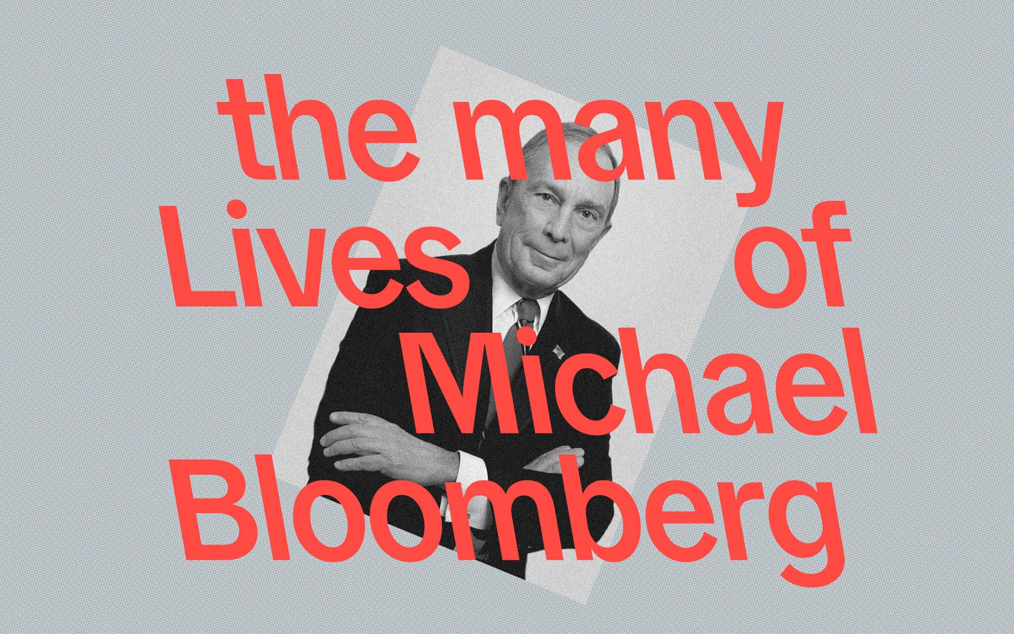 """A portrait photo of Michael Bloomberg with the text """"The Many Lives of Michael Bloomberg"""" juxtaposed over the image."""