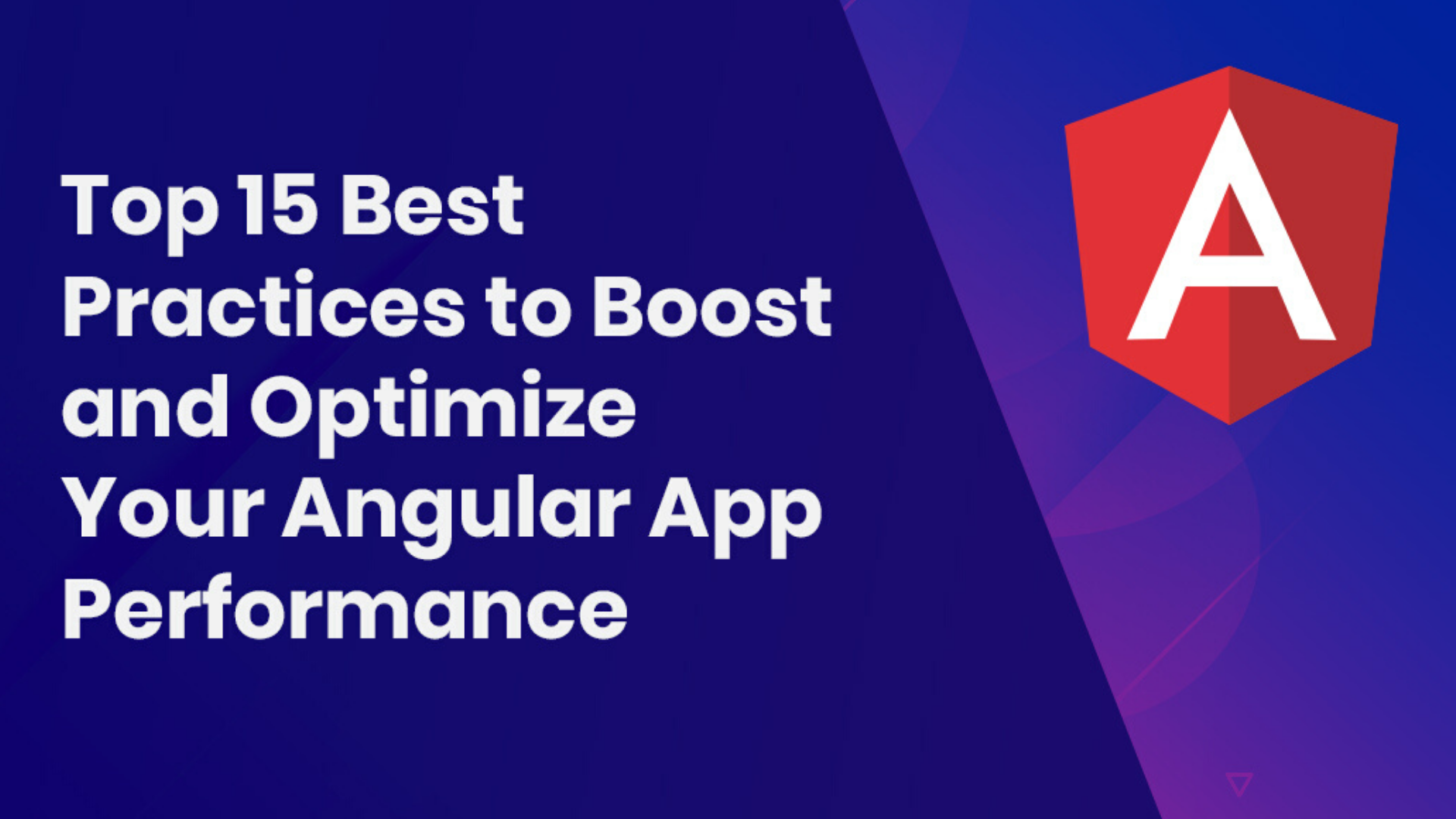Top 15 Best Practices to Boost and Optimize Your Angular App Performance