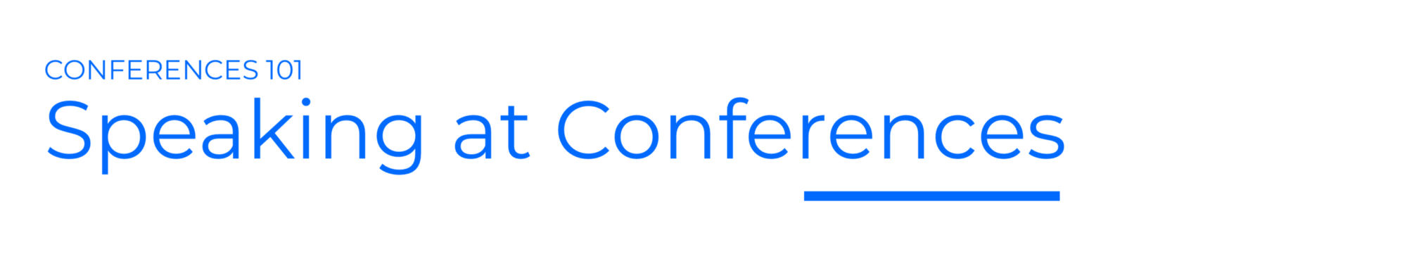 Speaking at conferences; conferences 101