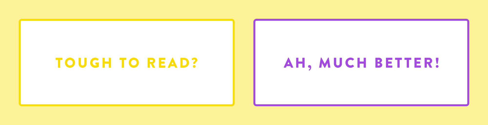 A hard-to-see low contrast button next to an easy-to-see high contrast button to give context.