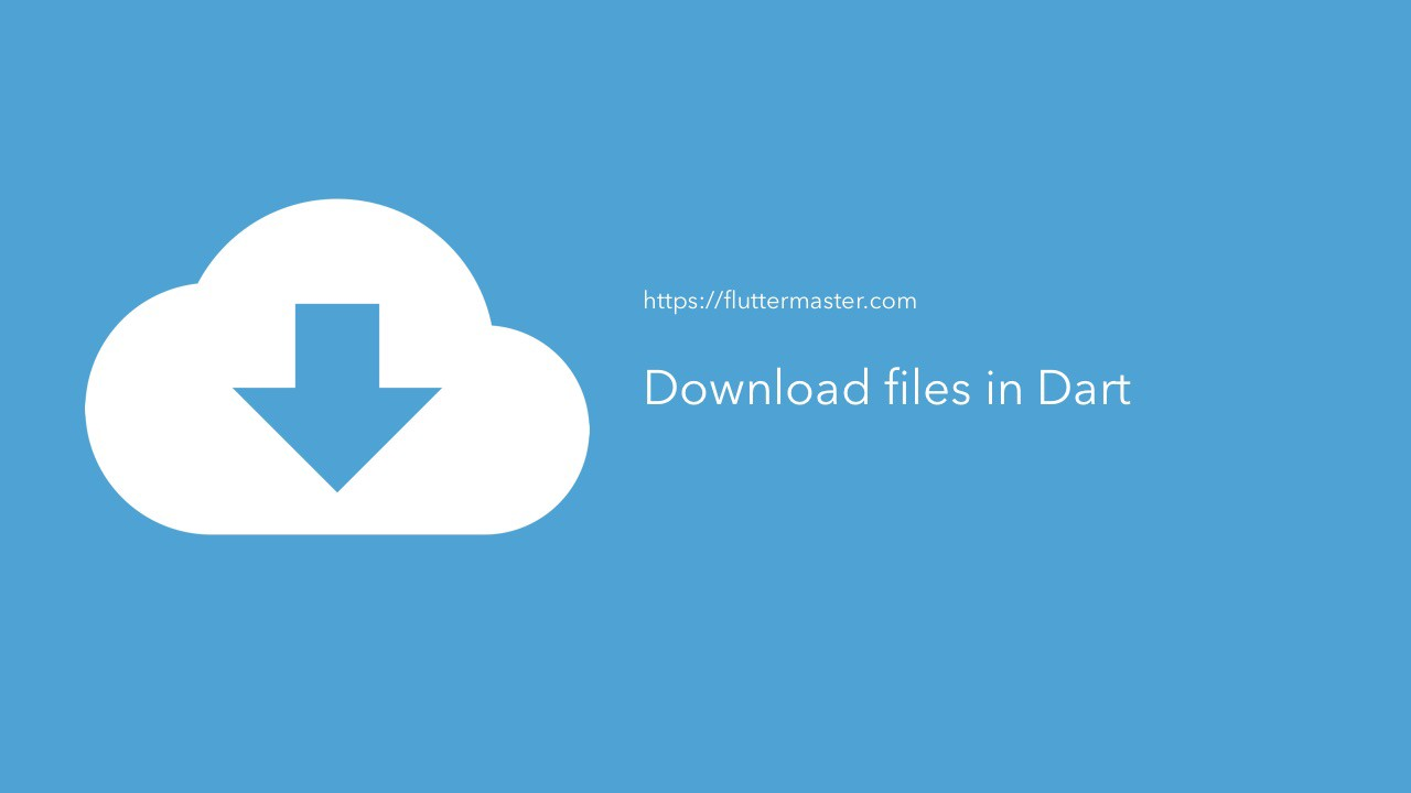 Download files in Dart - Pete Houston - Medium