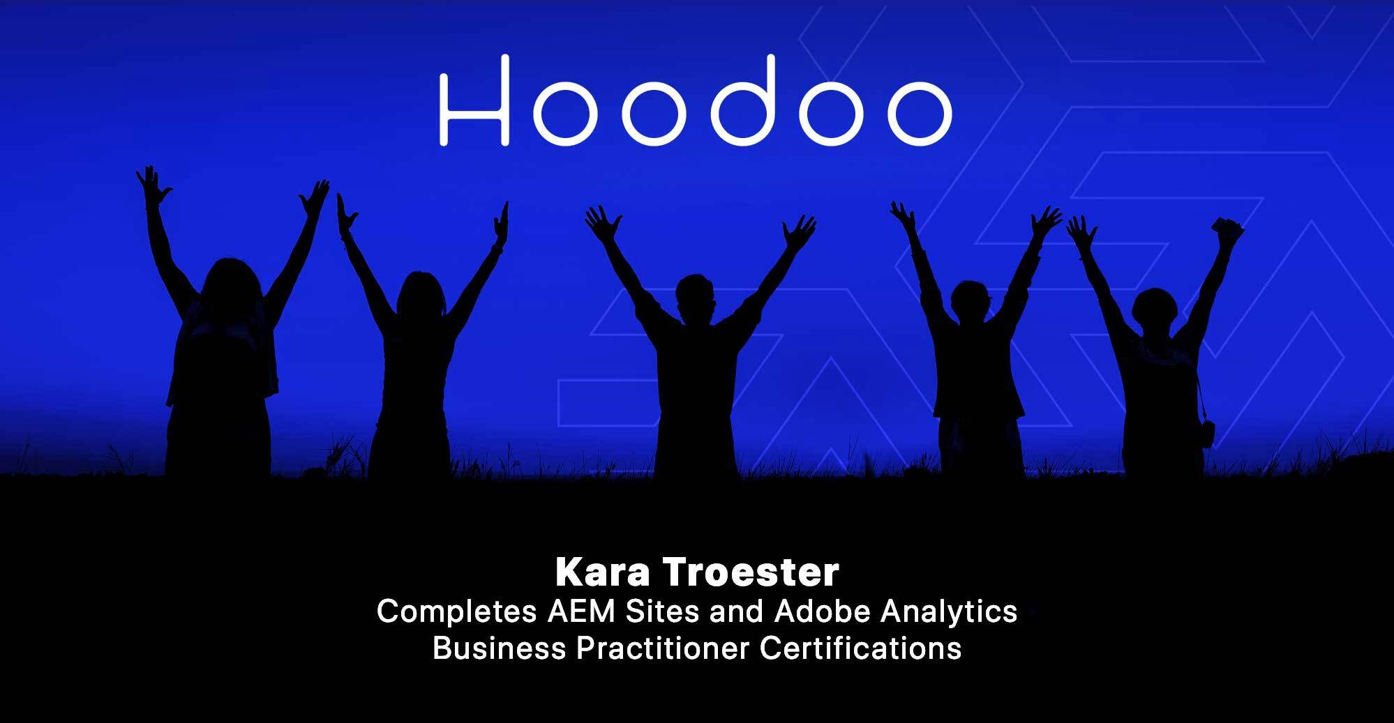 Kara Troester Completes AEM Sites and Adobe Analytics Business Practitioner Certifications