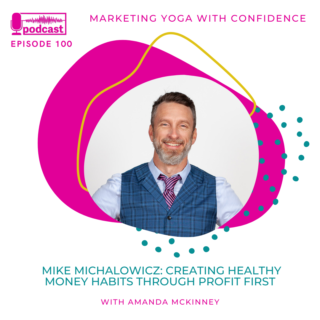 How to Create a Sustainable Yoga Business Using the Profit First Method with Mike Michalowicz