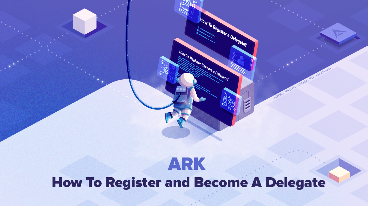 ARK: How To Register And Become A Delegate - ARK io | Blog