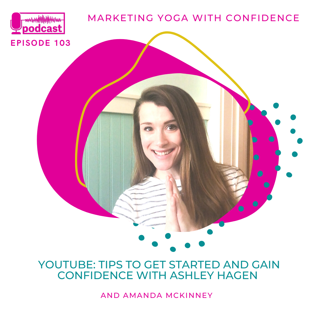 How to get started and gain confidence on YouTube as a yoga teacher