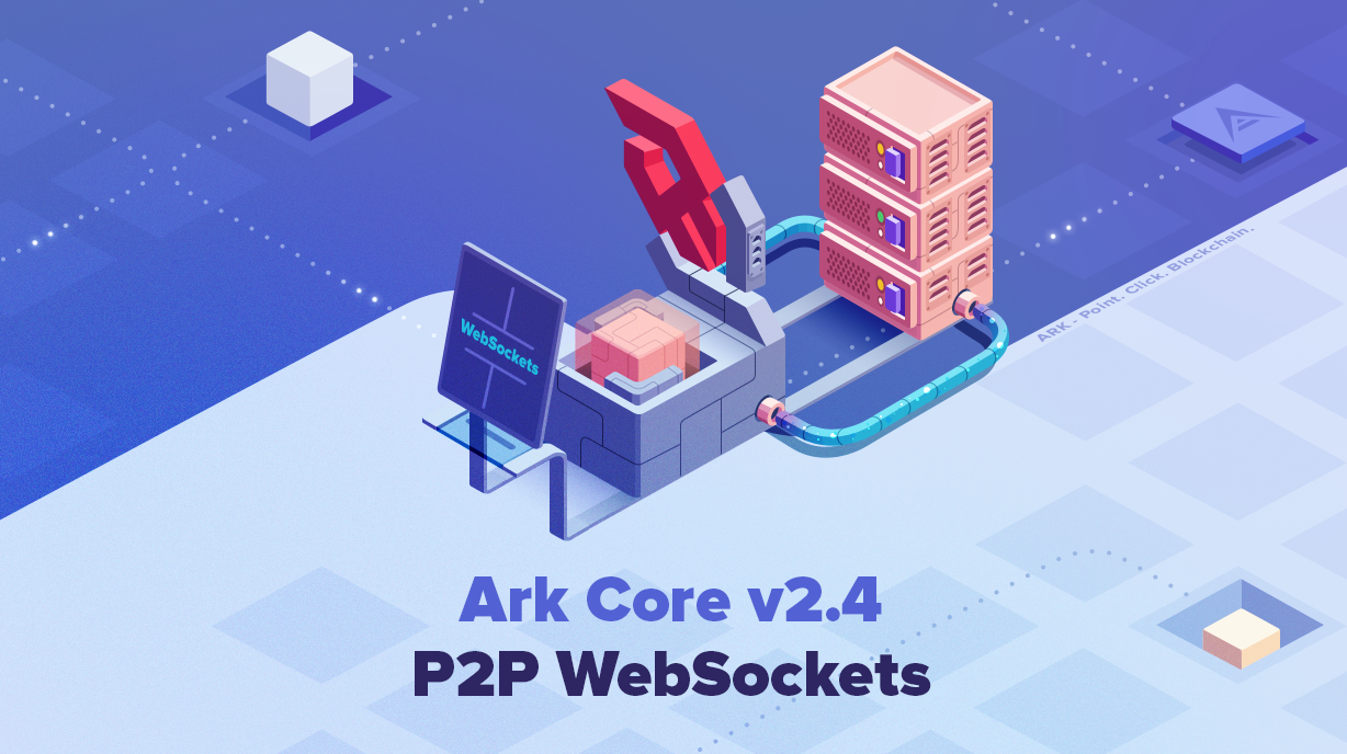 ARK Core Upgrade To V2 4 — Introducing P2P WebSockets