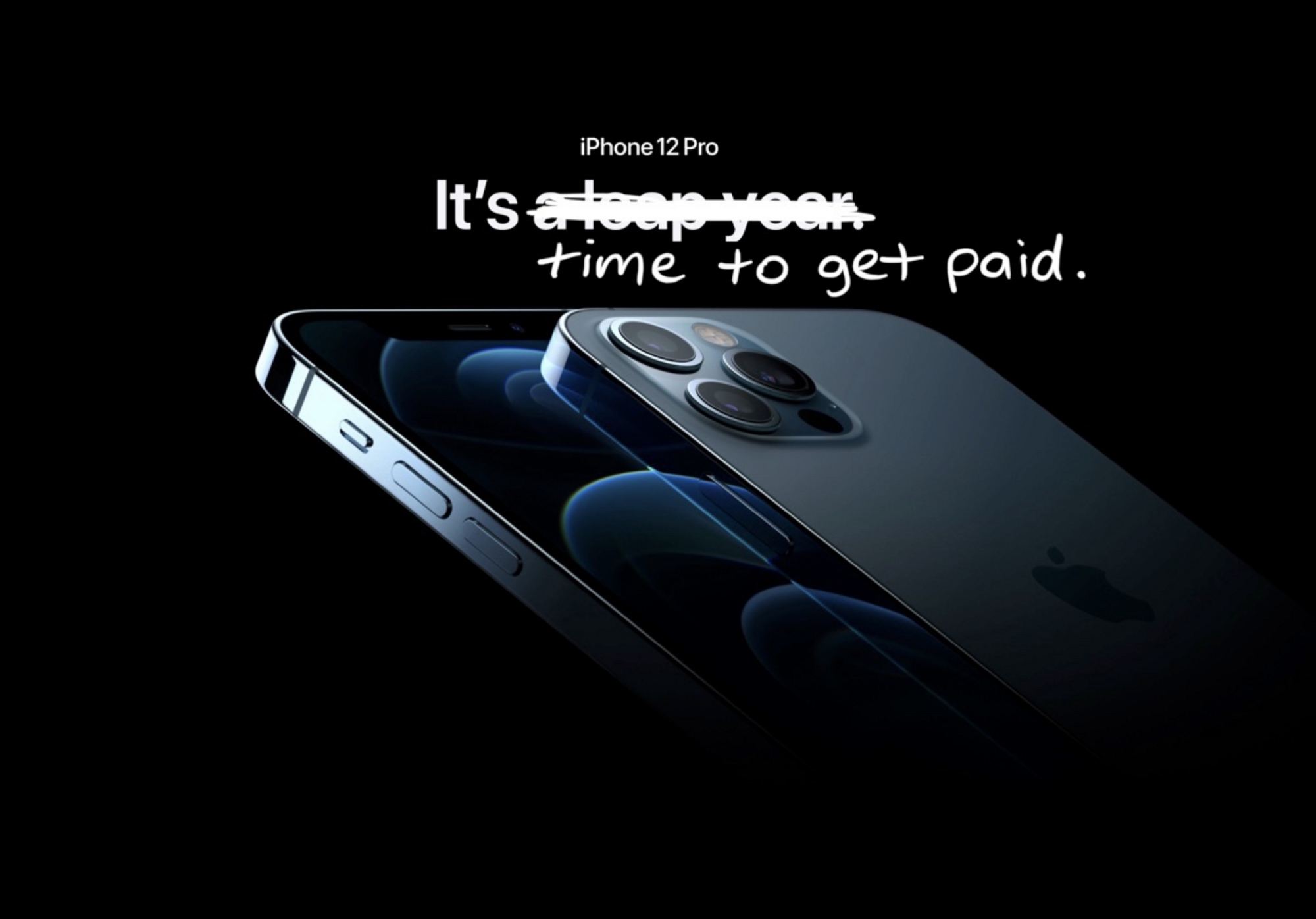 "iphone 12 pro promotion picture with ""it's time to get paid."" text"