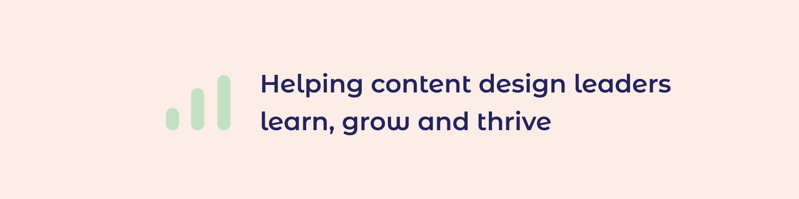 Pink background with helping content design leaders learn grown and thrive written in blue