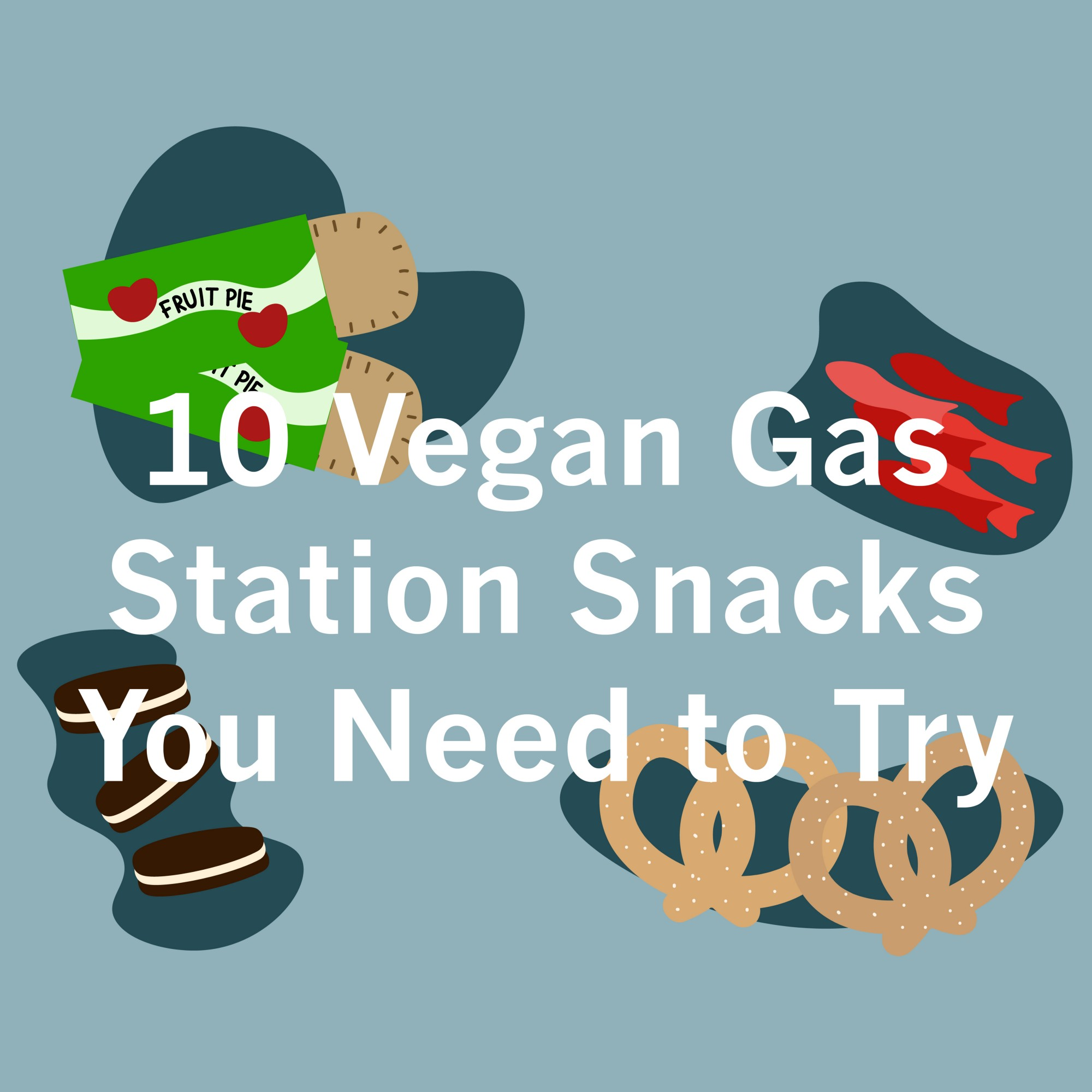 "The text ""10 Vegan Gas Station Snacks You Need to Try"" overlaid over a fruit hand pie, Oreos, pretzels, and Swedish Fish."