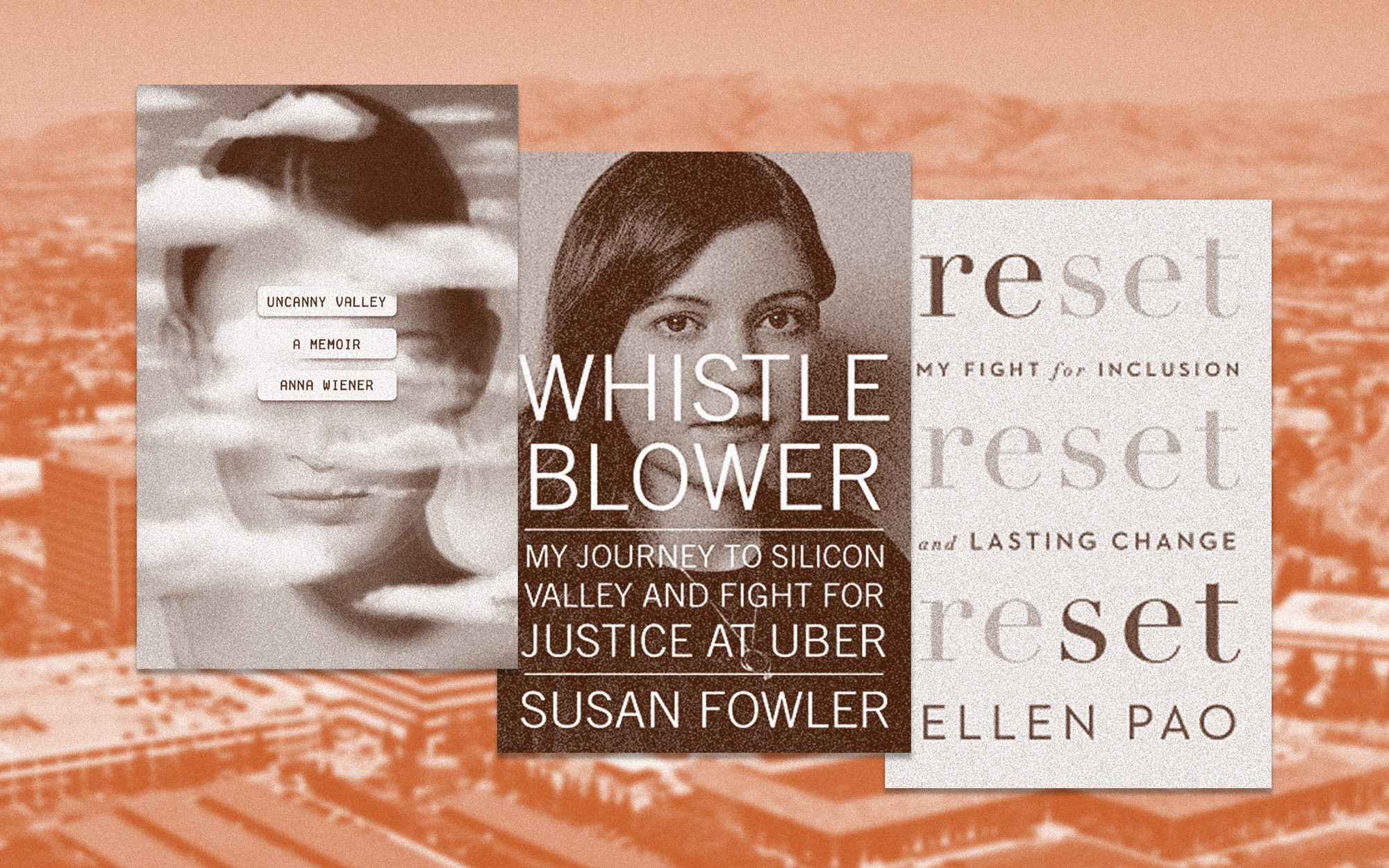 """The book covers of """"Uncanny Valley,"""" """"Whistle Blower,"""" and """"Reset"""" are featured against Silicon Valley cityscape background."""