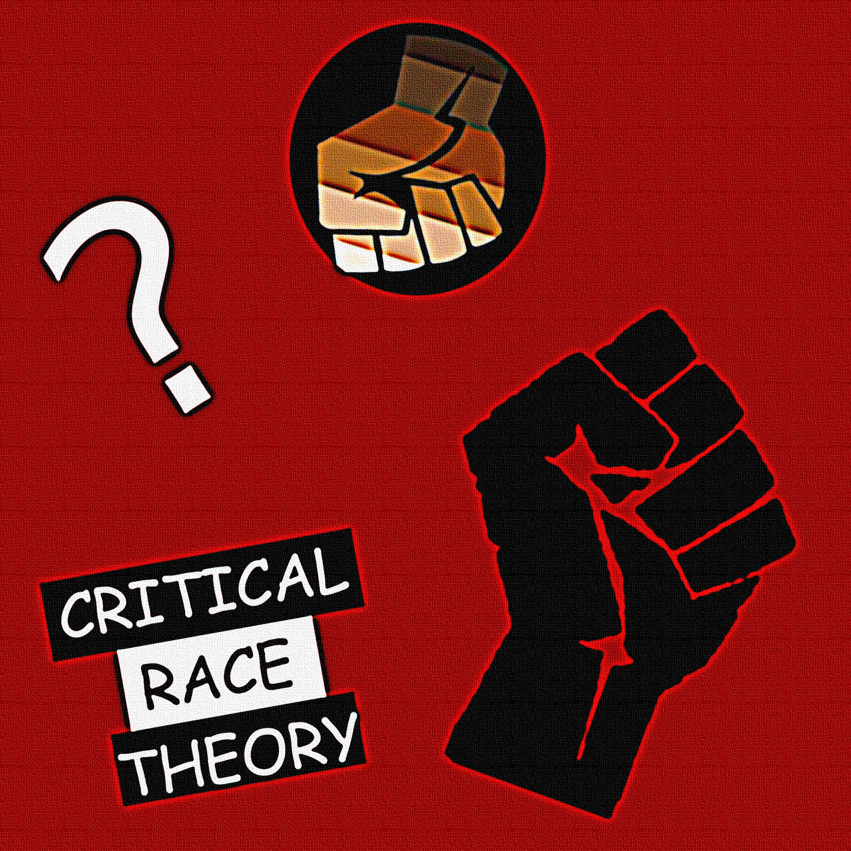 """Image of a question mark, a solid black clenched fist, a multi-skin-color striped fist, and the words """"CRITICAL RACE THEORY."""""""