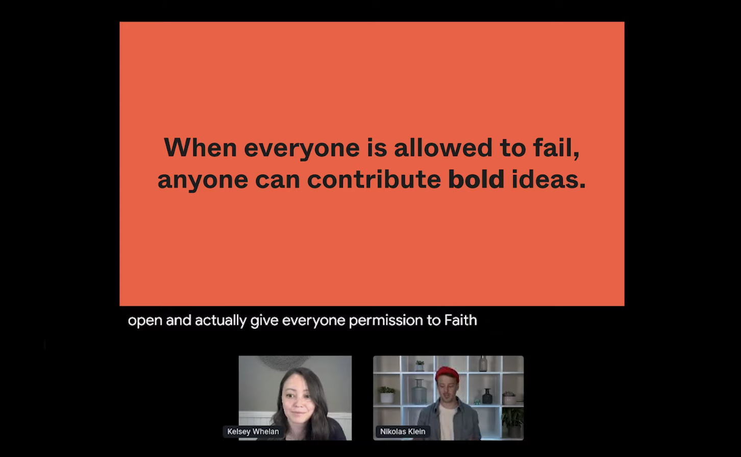 """Slide that reads, """"When everyone is allowed to fail, anyone can contribute bold ideas."""""""