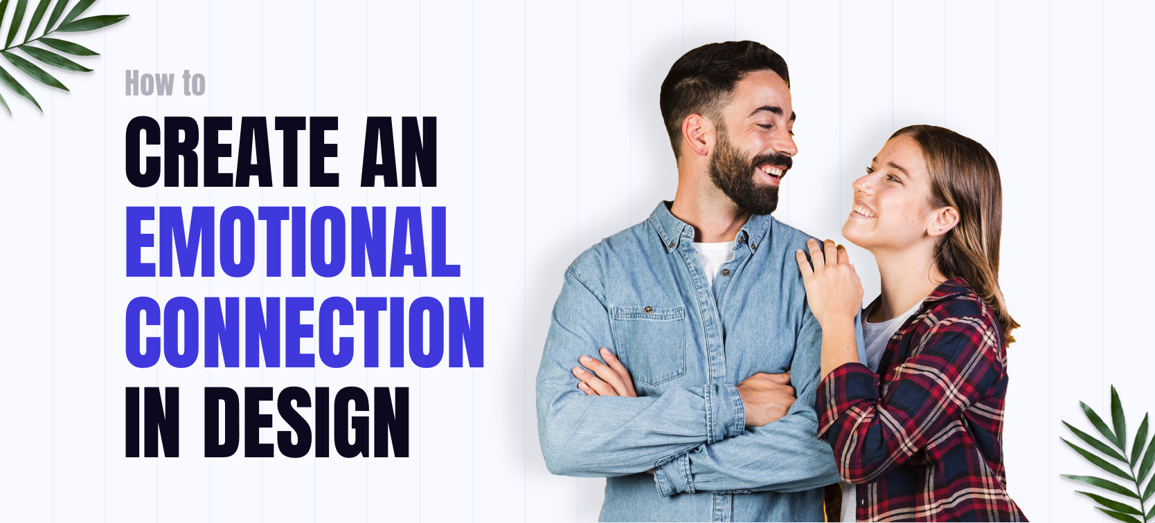 How to Create an Emotional Connection in Design