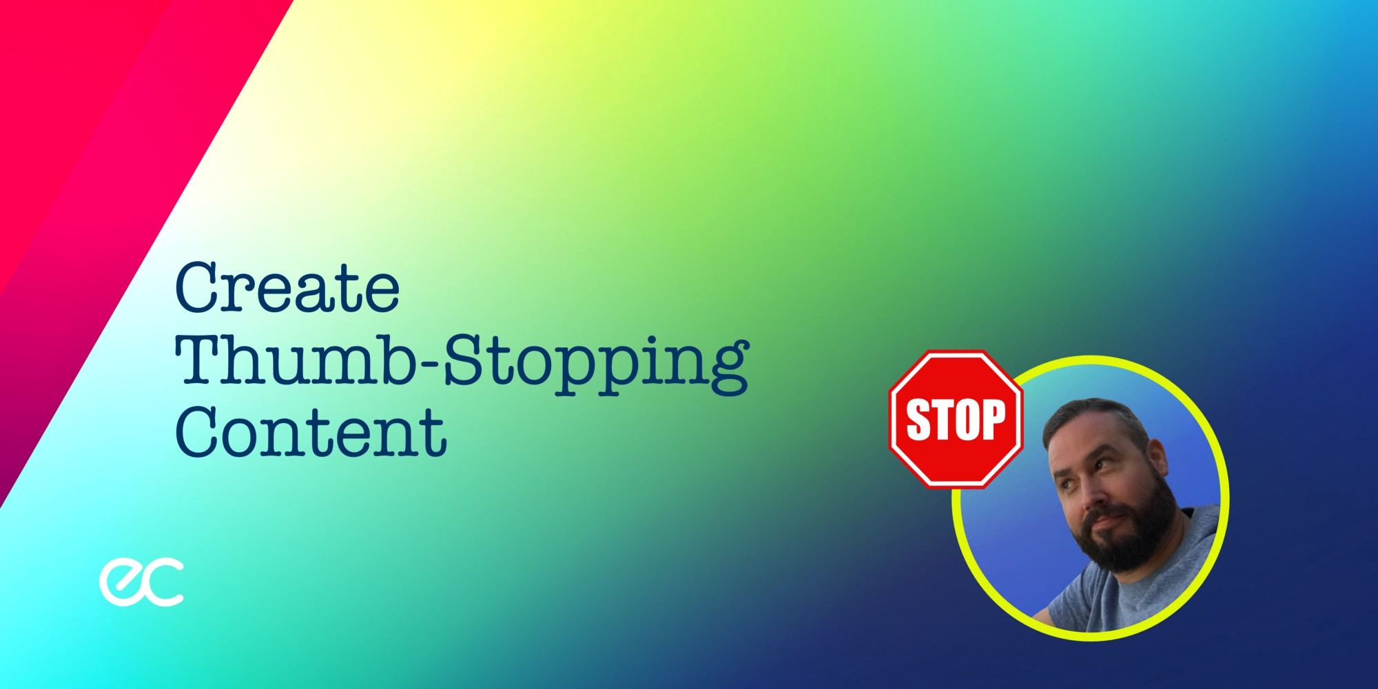 Image created by Author—Create Thumb Stopping Content header