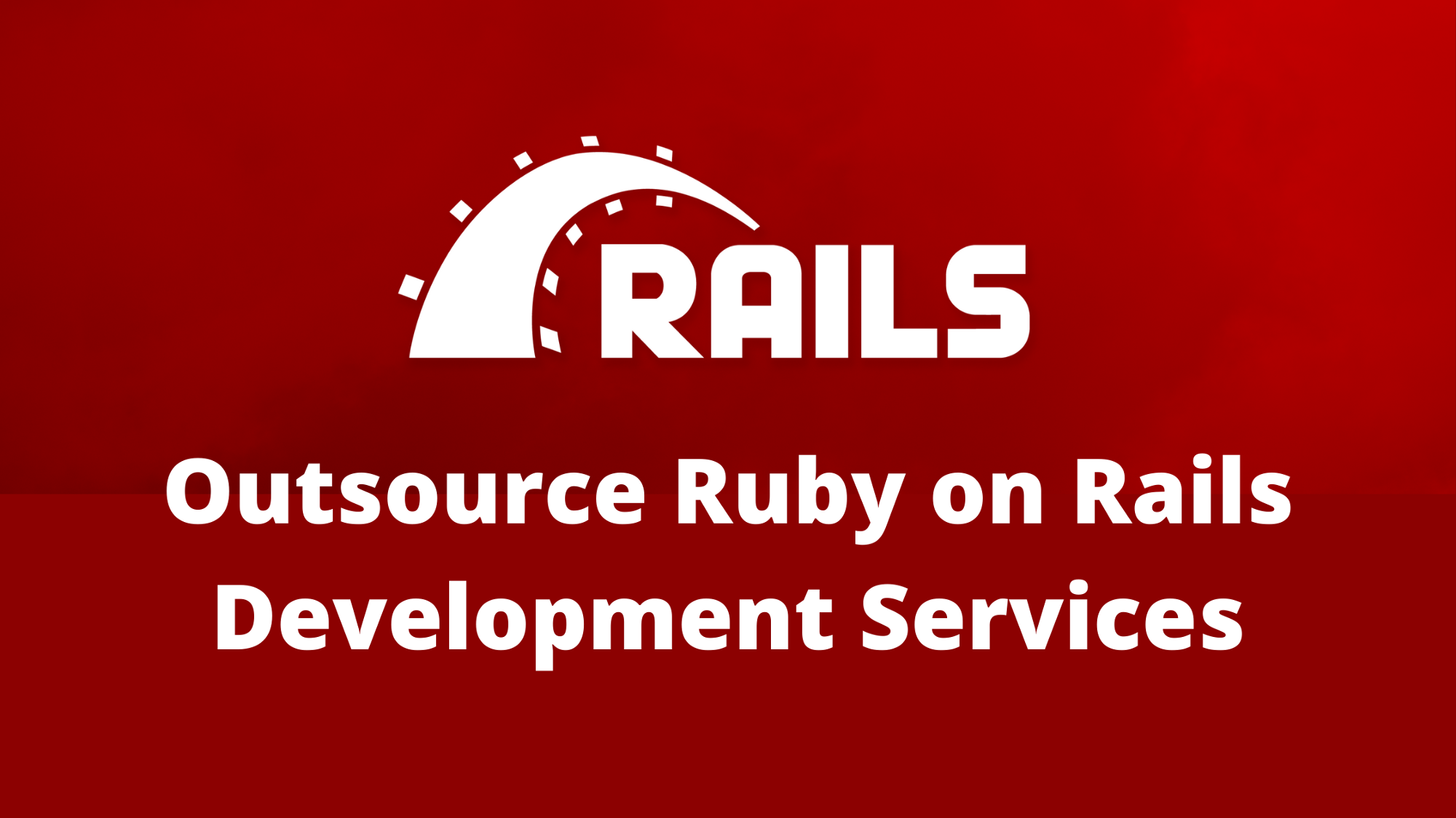 Outsource Ruby on Rails Development Services