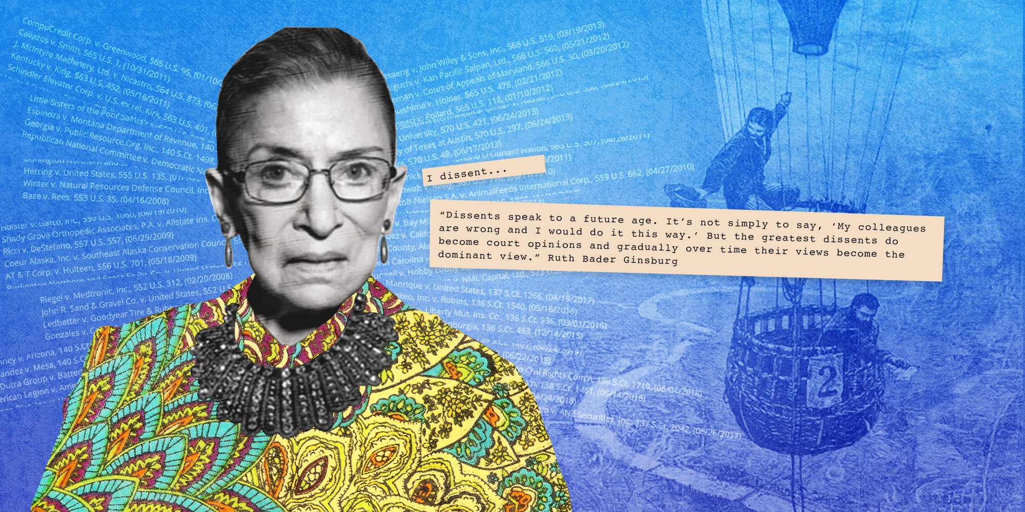 """A photo collage of Ruth Bader Ginsburg with quote beginning, """"Dissents speak to a future age…."""""""