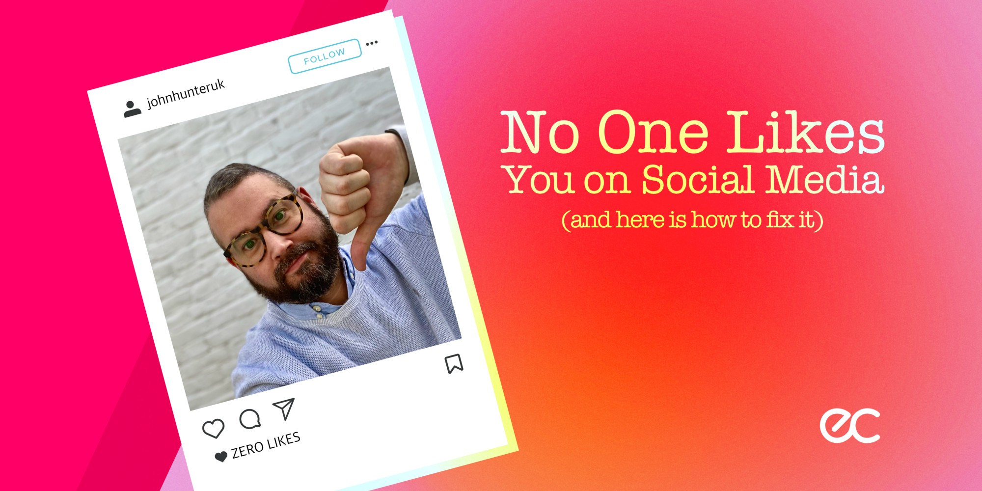 Header image for No One Likes Your Social Media including Instagram unliked graphic