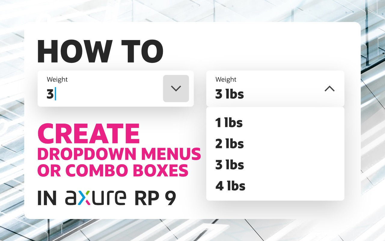 How to create dropdown menus or combo boxes in Axure RP 9