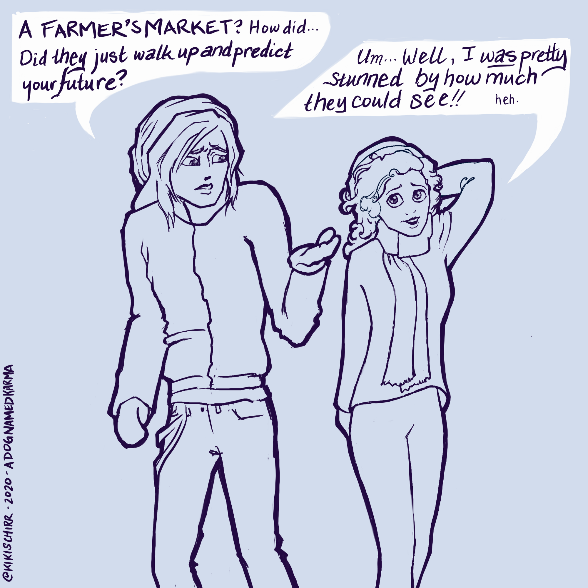 Talako tries to wrap his head around meeting a psychic at a Farmer's Market, and Frieda made a pun about how much they saw