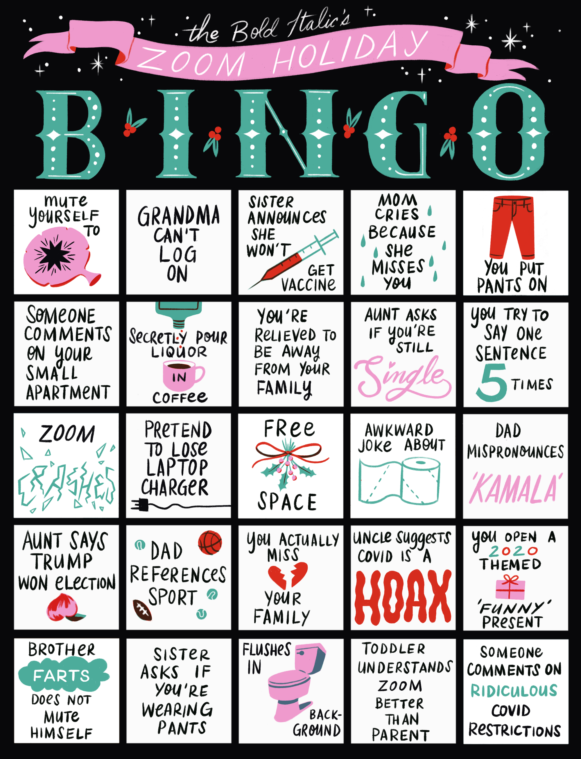 "A bingo card, including: ""Dad mispronounces 'Kamala,'"" ""You put pants on,"" ""Grandma can't log on,"" and""Mute yourself to fart"""