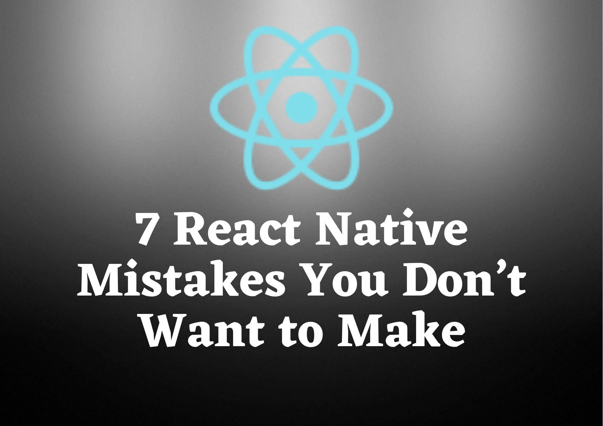 React Native Mistakes
