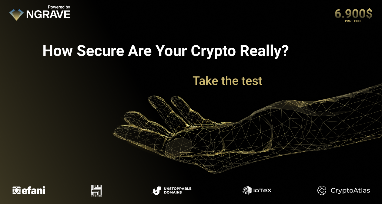 How secure are your crypto really? Sponsored by NGRAVE, EFANI, Hacken, Unstoppable Domains, Iotex, & CryptoAtlas.
