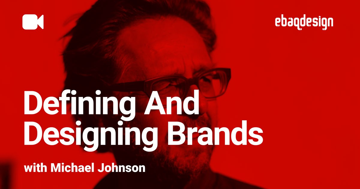 Defining And Designing Brands—An Interview with Michael Johnson